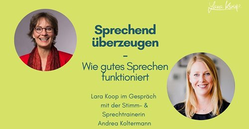Interwiev bei Lara Koop - endlich glücklich im Job - wie gutes Sprechen funktioniert